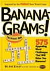 Bananagrams: 575 Appealing Word Challenges That Will Drive You Bananas!