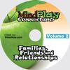 MindPlay Connections™ Volume 2, Families, Friends and Relationships