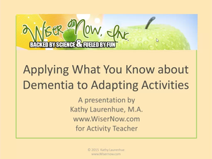 Applying What You Know About Dementia to Adapting Activities: 4 CE Hours